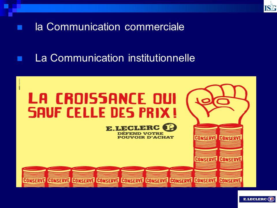 la Communication commerciale La Communication institutionnelle