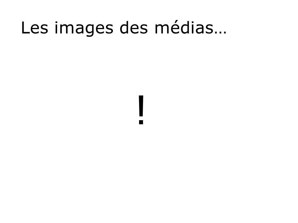 Les images des médias… !