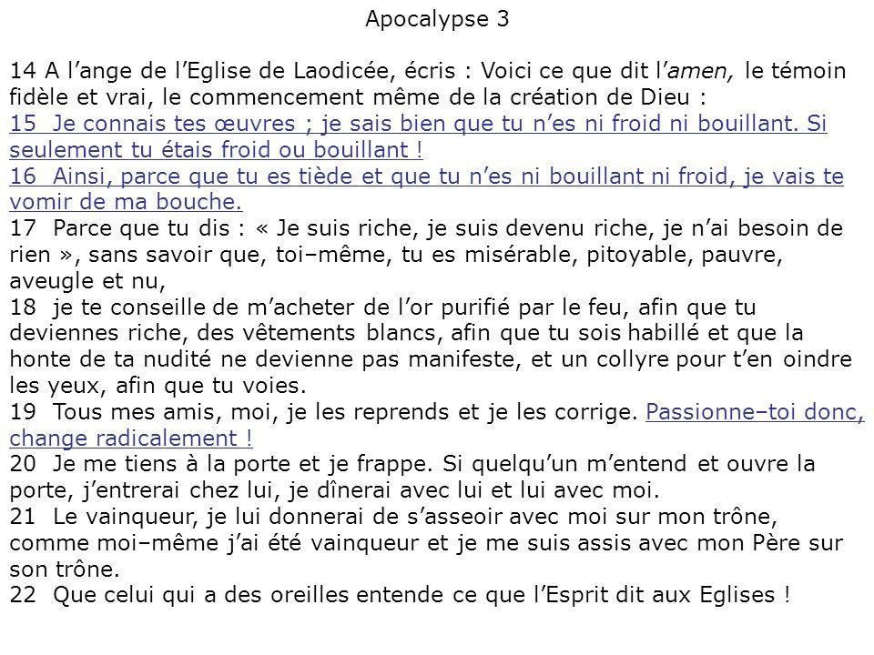 Apocalypse 3 14 A lange de lEglise de Laodicée, écris : Voici ce que dit lamen, le témoin fidèle et vrai, le commencement même de la création de Dieu