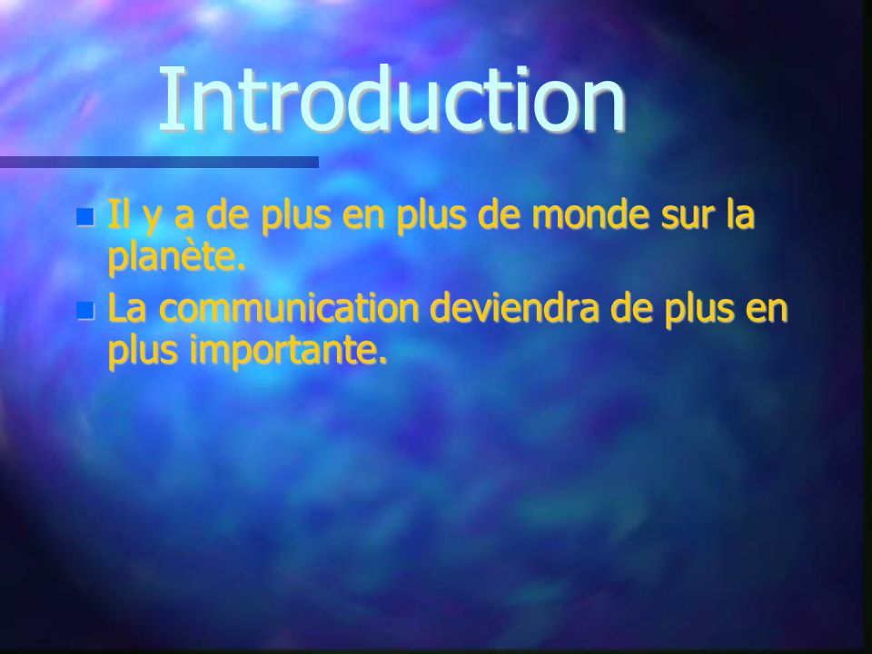 Introduction Il y a de plus en plus de monde sur la planète.