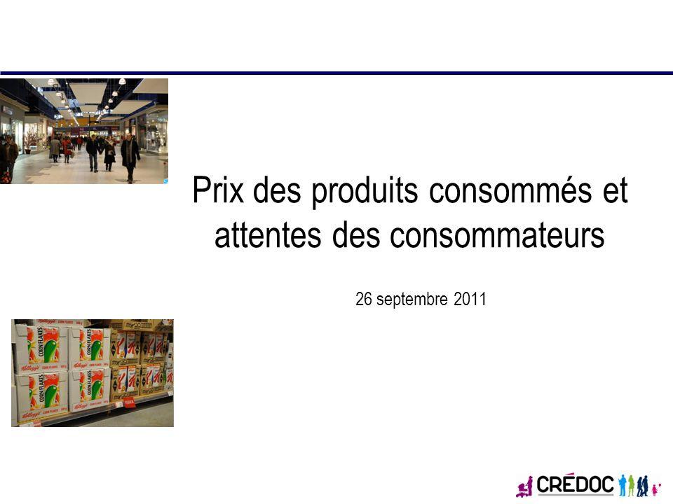26 septembre 2011 Prix des produits consommés et attentes des consommateurs