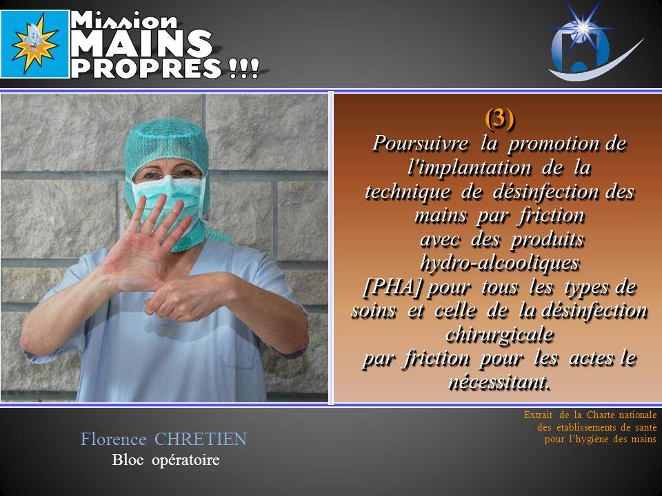 (3) Poursuivre la promotion de l'implantation de la technique de désinfection des mains par friction avec des produits hydro-alcooliques [PHA] pour to