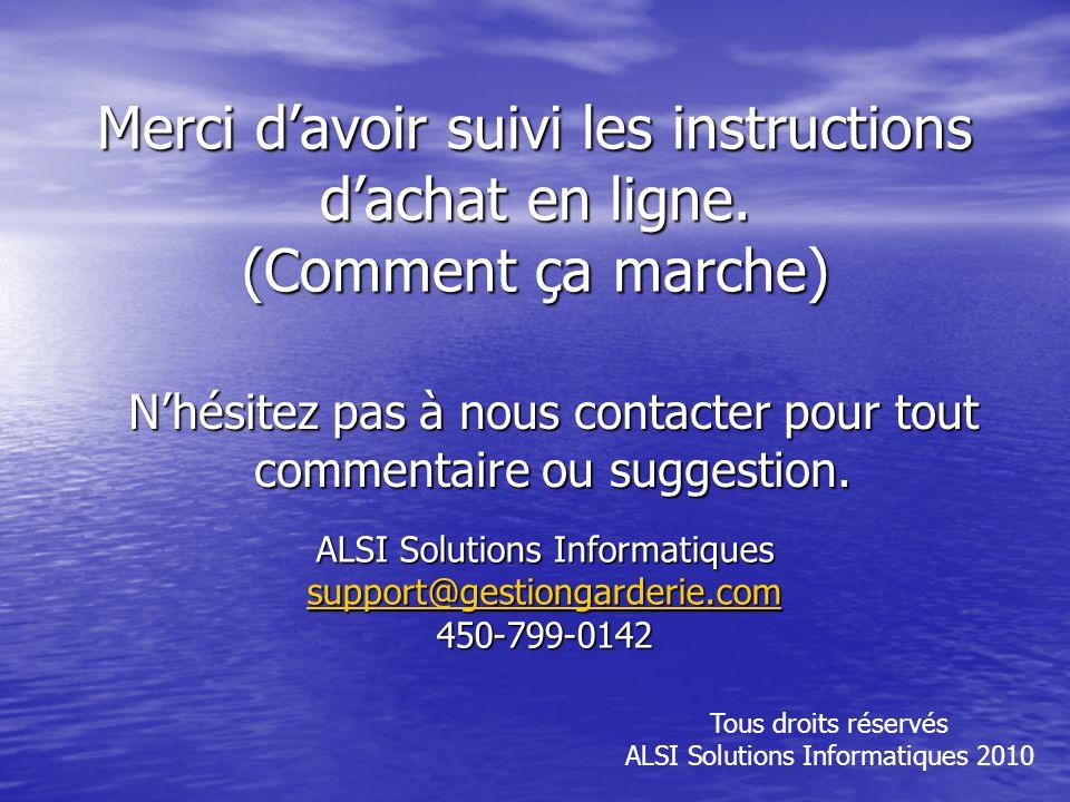 Merci davoir suivi les instructions dachat en ligne. (Comment ça marche) Nhésitez pas à nous contacter pour tout commentaire ou suggestion. ALSI Solut