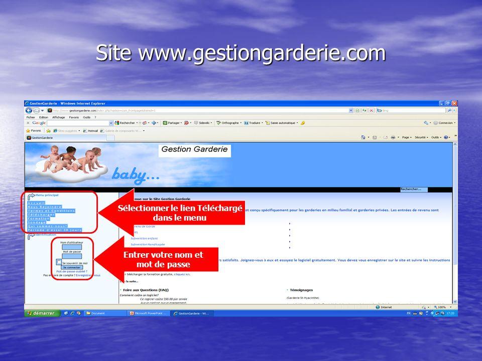 Site www.gestiongarderie.com Entrer votre nom et mot de passe Sélectionner le lien Téléchargé dans le menu