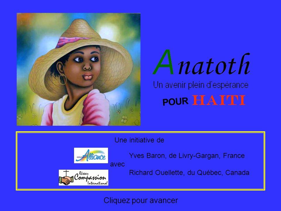 HAITI POUR Une initiative de Yves Baron, de Livry-Gargan, France avec Richard Ouellette, du Québec, Canada Cliquez pour avancer