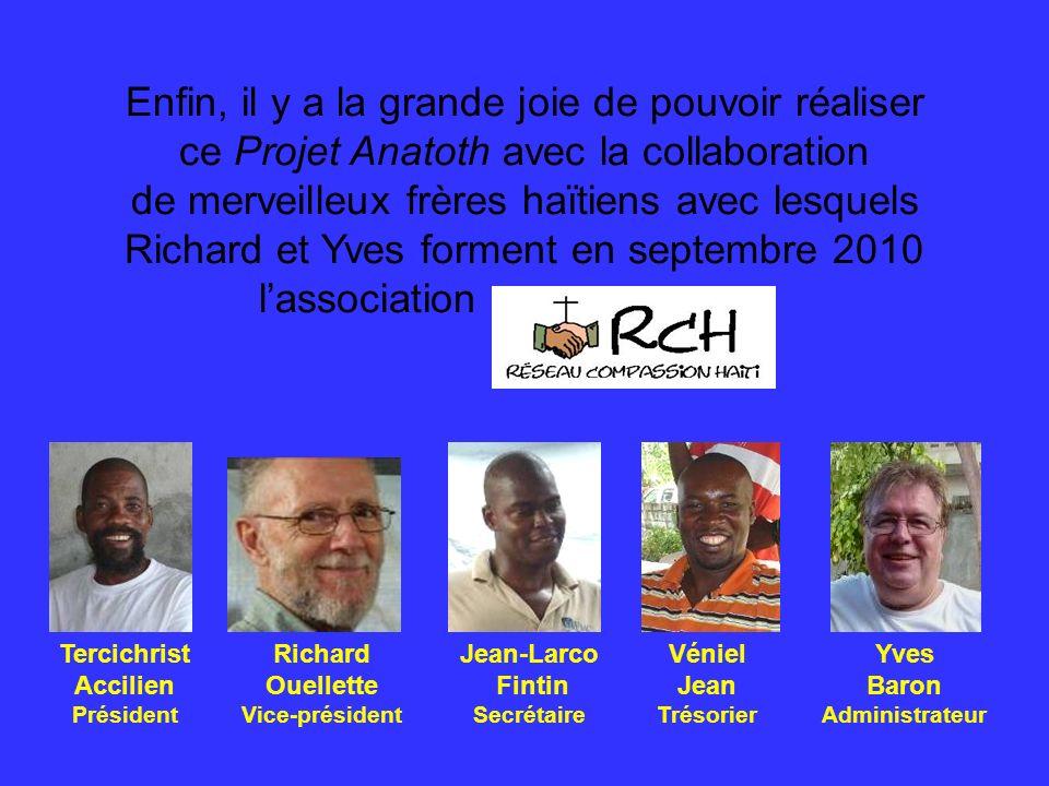 Enfin, il y a la grande joie de pouvoir réaliser ce Projet Anatoth avec la collaboration de merveilleux frères haïtiens avec lesquels Richard et Yves