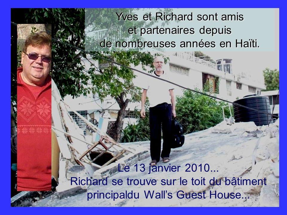 Le 13 janvier 2010... Richard se trouve sur le toit du bâtiment principaldu Walls Guest House... Yves et Richard sont amis et partenaires depuis de no