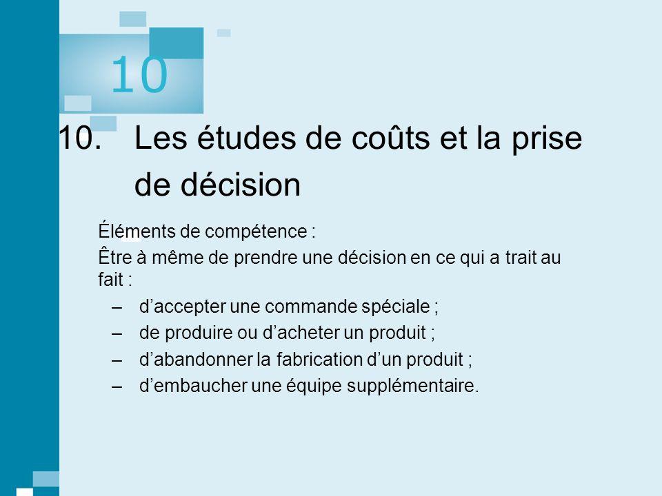 1 © gaëtan morin éditeur ltée, Prévisions, contrôle budgétaire et mesure de la performance. 10. Les études de coûts et la prise de décision Éléments d