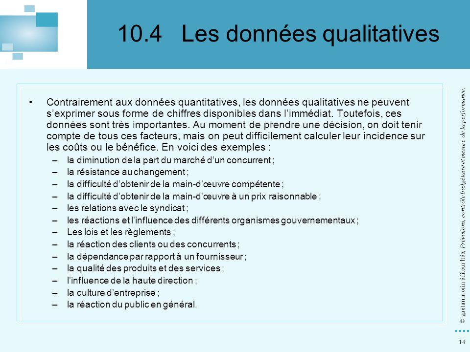 14 © gaëtan morin éditeur ltée, Prévisions, contrôle budgétaire et mesure de la performance. Contrairement aux données quantitatives, les données qual