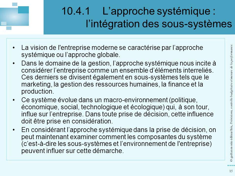 15 © gaëtan morin éditeur ltée, Prévisions, contrôle budgétaire et mesure de la performance. La vision de l'entreprise moderne se caractérise par lapp