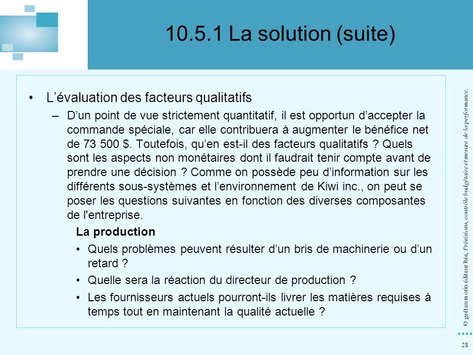28 © gaëtan morin éditeur ltée, Prévisions, contrôle budgétaire et mesure de la performance. Lévaluation des facteurs qualitatifs –Dun point de vue st