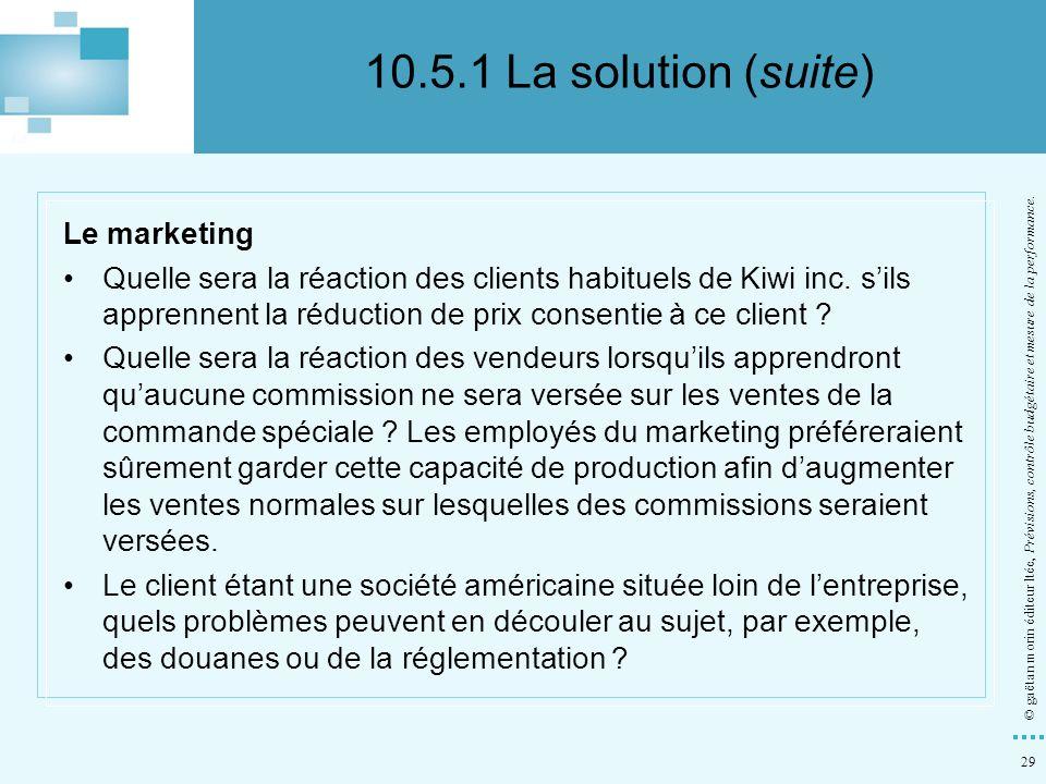 29 © gaëtan morin éditeur ltée, Prévisions, contrôle budgétaire et mesure de la performance. Le marketing Quelle sera la réaction des clients habituel