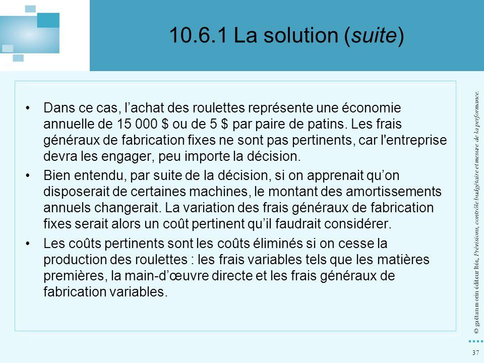 37 © gaëtan morin éditeur ltée, Prévisions, contrôle budgétaire et mesure de la performance. Dans ce cas, lachat des roulettes représente une économie