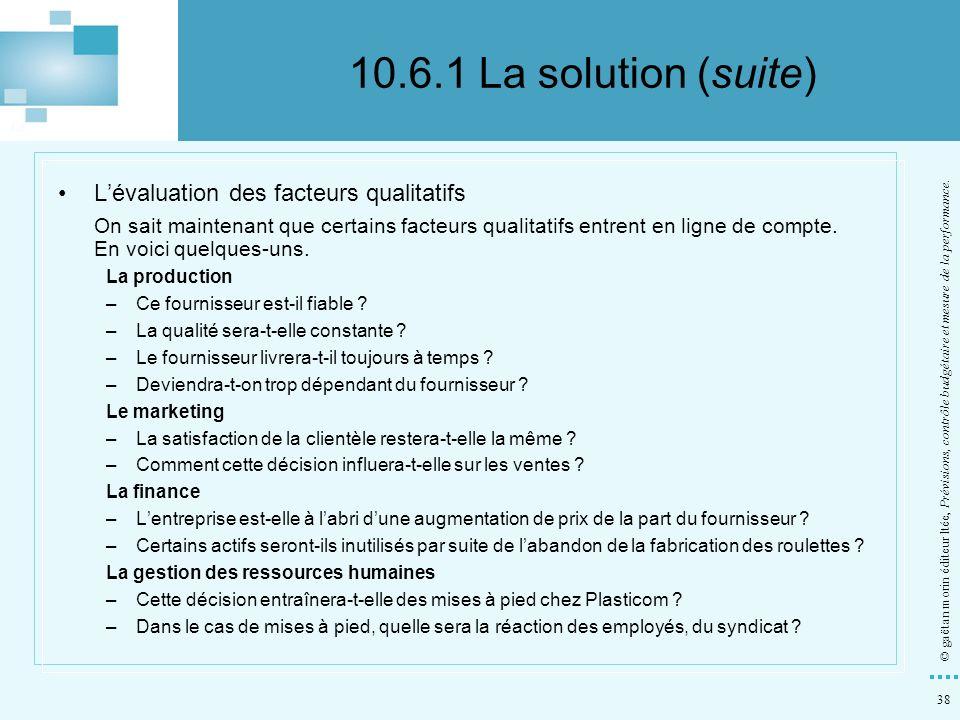 38 © gaëtan morin éditeur ltée, Prévisions, contrôle budgétaire et mesure de la performance. Lévaluation des facteurs qualitatifs On sait maintenant q