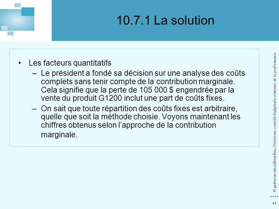 43 © gaëtan morin éditeur ltée, Prévisions, contrôle budgétaire et mesure de la performance. Les facteurs quantitatifs –Le président a fondé sa décisi