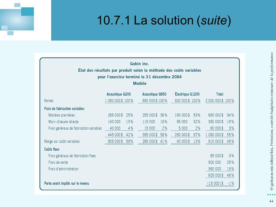 44 © gaëtan morin éditeur ltée, Prévisions, contrôle budgétaire et mesure de la performance. 10.7.1 La solution (suite)