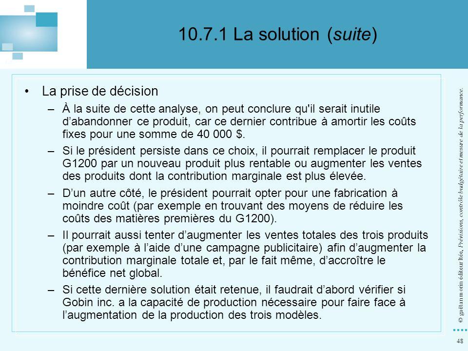 48 © gaëtan morin éditeur ltée, Prévisions, contrôle budgétaire et mesure de la performance. La prise de décision –À la suite de cette analyse, on peu