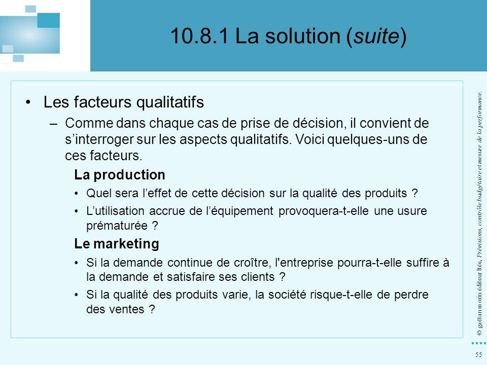 55 © gaëtan morin éditeur ltée, Prévisions, contrôle budgétaire et mesure de la performance. Les facteurs qualitatifs –Comme dans chaque cas de prise