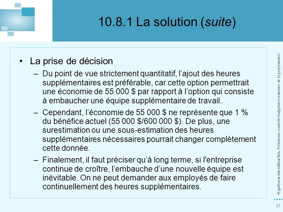 57 © gaëtan morin éditeur ltée, Prévisions, contrôle budgétaire et mesure de la performance. La prise de décision –Du point de vue strictement quantit