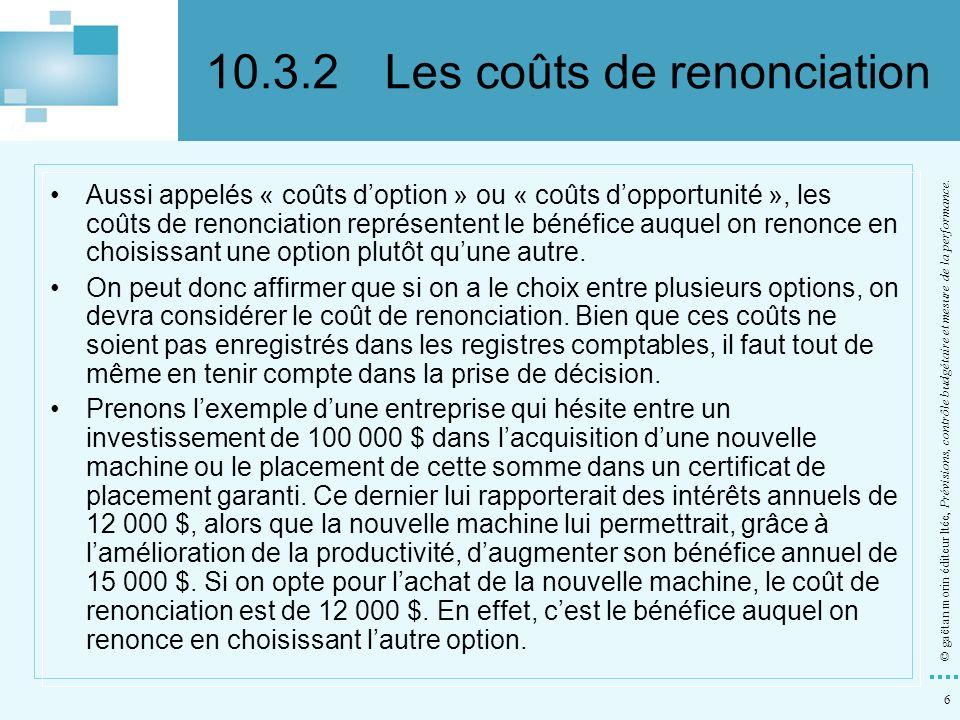6 © gaëtan morin éditeur ltée, Prévisions, contrôle budgétaire et mesure de la performance. Aussi appelés « coûts doption » ou « coûts dopportunité »,