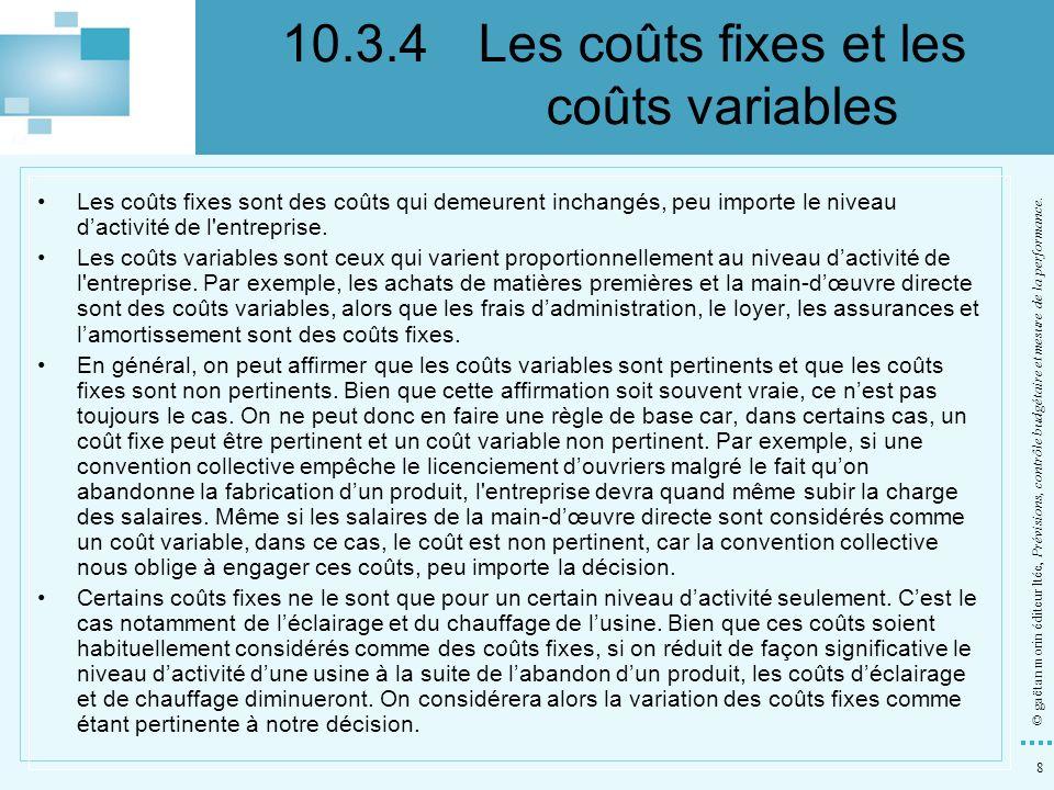 8 © gaëtan morin éditeur ltée, Prévisions, contrôle budgétaire et mesure de la performance. Les coûts fixes sont des coûts qui demeurent inchangés, pe