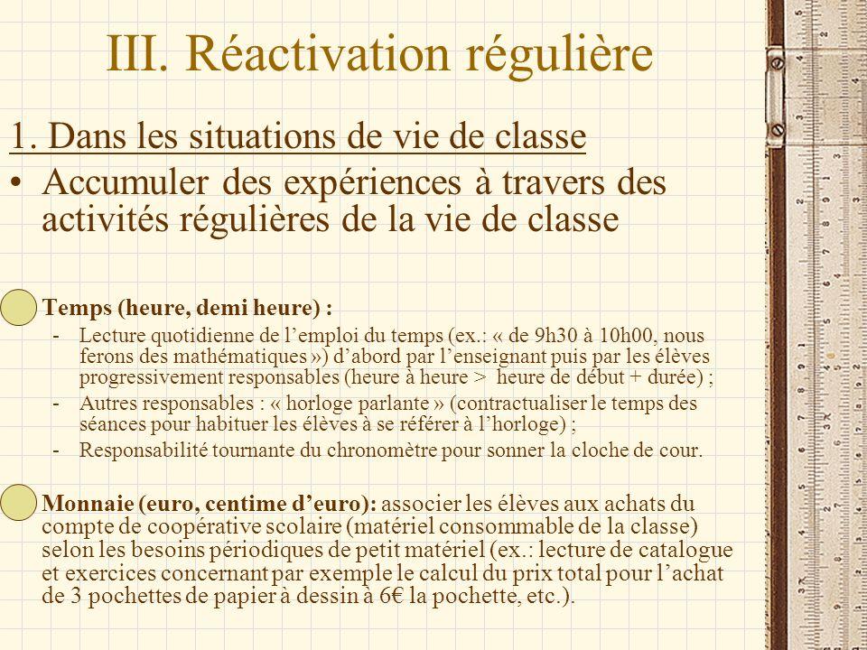 III. Réactivation régulière 1. Dans les situations de vie de classe Accumuler des expériences à travers des activités régulières de la vie de classe T