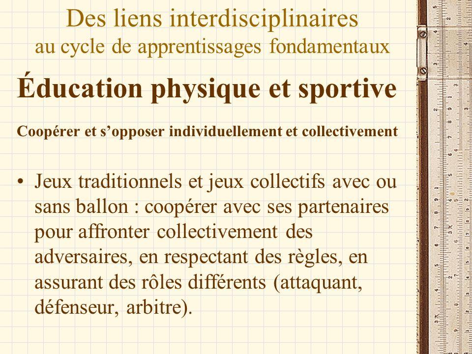 Éducation physique et sportive Coopérer et sopposer individuellement et collectivement Jeux traditionnels et jeux collectifs avec ou sans ballon : coo