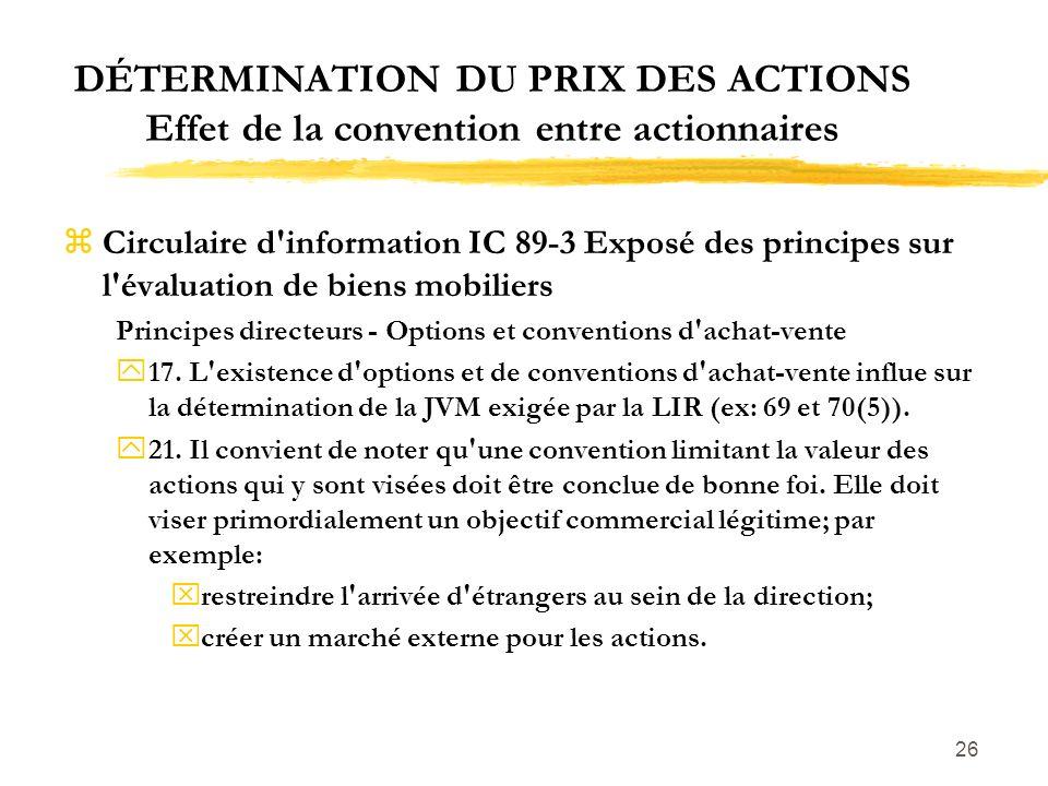 26 DÉTERMINATION DU PRIX DES ACTIONS Effet de la convention entre actionnaires zCirculaire d'information IC 89-3 Exposé des principes sur l'évaluation