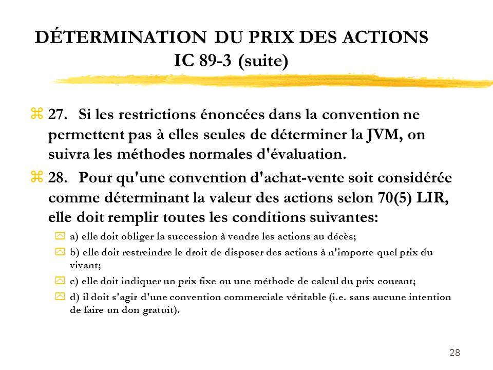 28 DÉTERMINATION DU PRIX DES ACTIONS IC 89-3 (suite) z27.Si les restrictions énoncées dans la convention ne permettent pas à elles seules de détermine