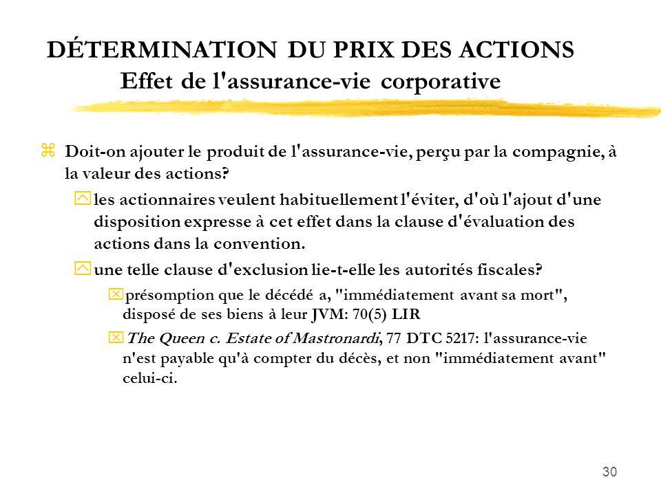 30 DÉTERMINATION DU PRIX DES ACTIONS Effet de l'assurance-vie corporative zDoit-on ajouter le produit de l'assurance-vie, perçu par la compagnie, à la