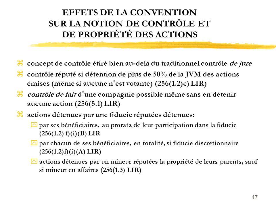 47 EFFETS DE LA CONVENTION SUR LA NOTION DE CONTRÔLE ET DE PROPRIÉTÉ DES ACTIONS zconcept de contrôle étiré bien au-delà du traditionnel contrôle de j