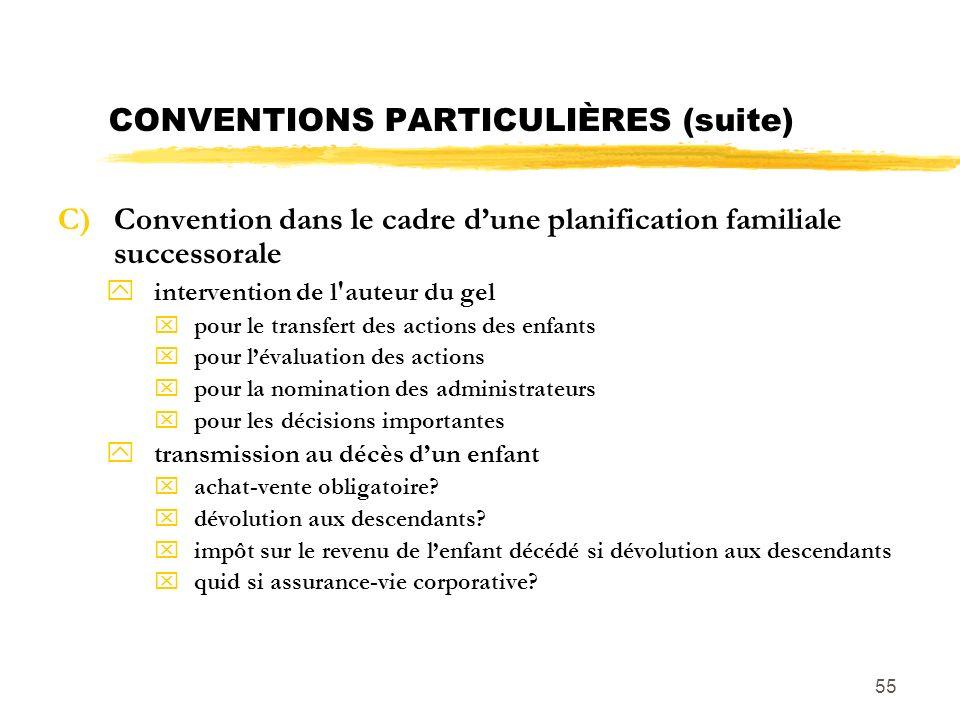 55 CONVENTIONS PARTICULIÈRES (suite) C)Convention dans le cadre dune planification familiale successorale yintervention de l'auteur du gel xpour le tr