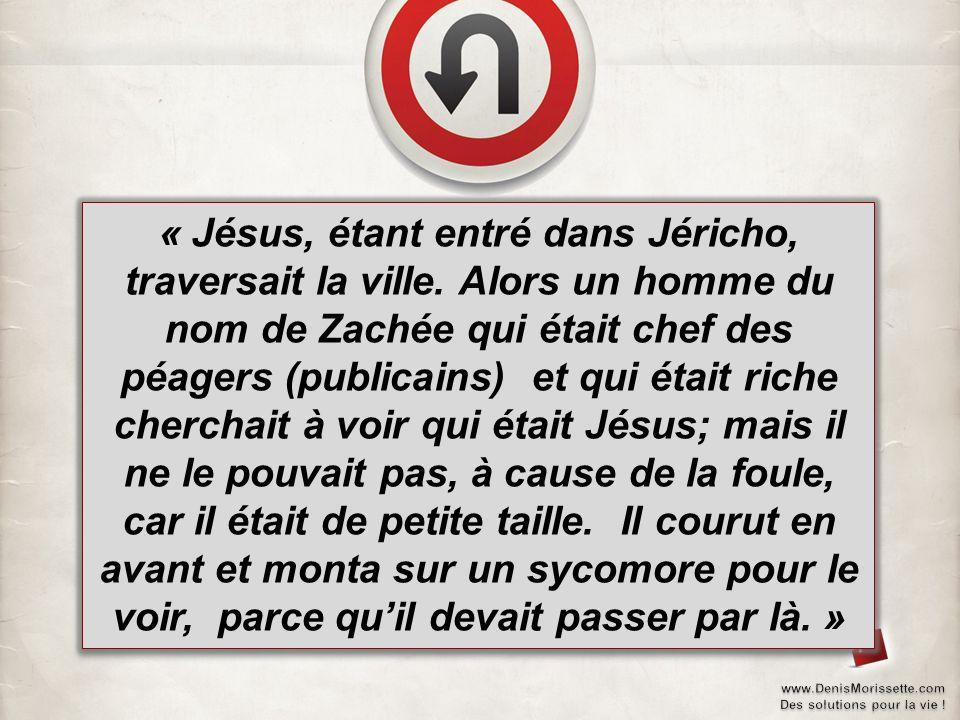 « Jésus, étant entré dans Jéricho, traversait la ville.