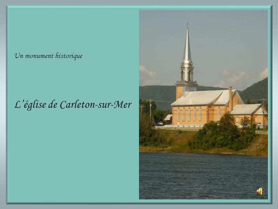 Léglise de Carleton-sur-Mer Un monument historique