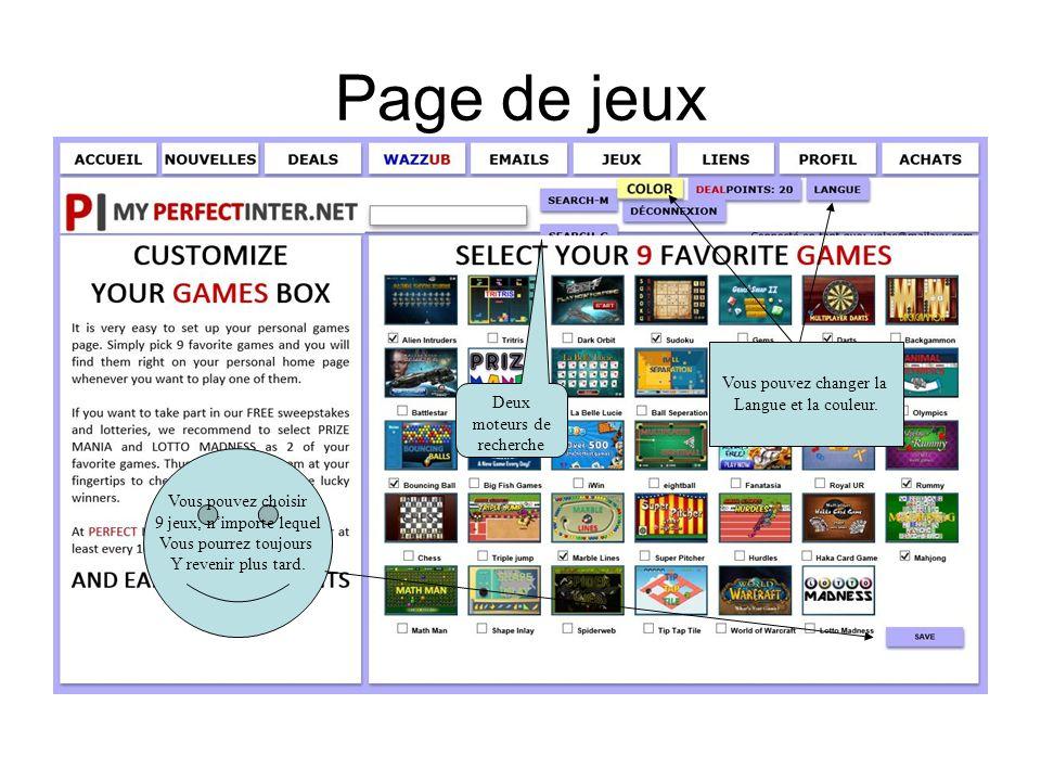 Page de jeux Vous pouvez choisir 9 jeux, nimporte lequel Vous pourrez toujours Y revenir plus tard. Vous pouvez changer la Langue et la couleur. Deux