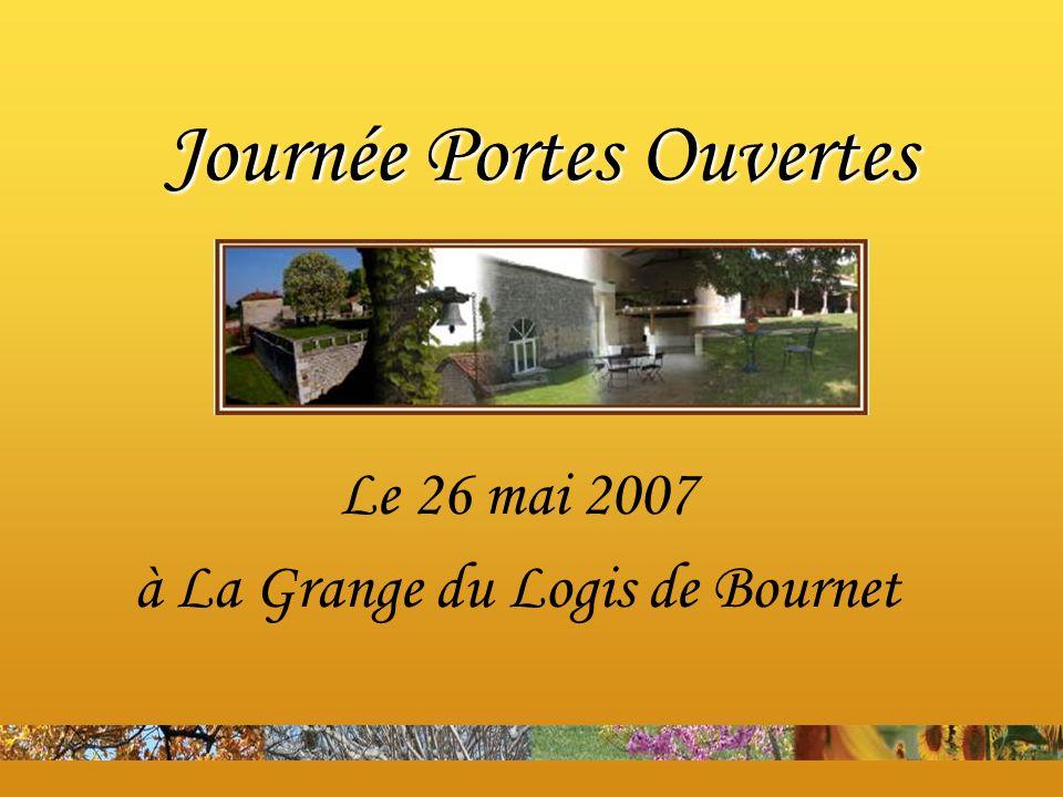 Journée Portes Ouvertes Le 26 mai 2007 à La Grange du Logis de Bournet