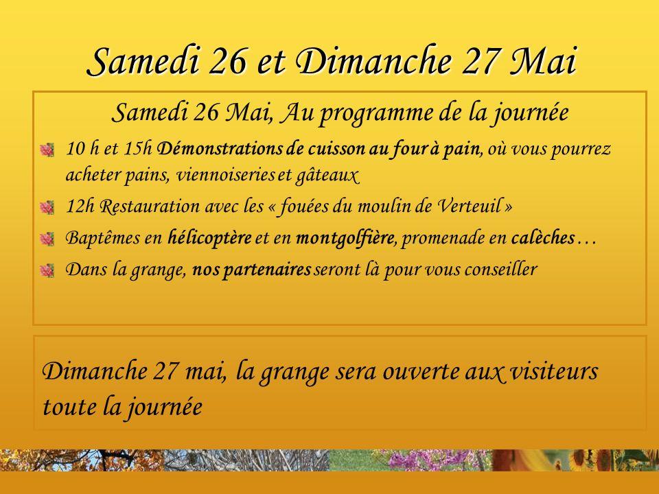 Samedi 26 et Dimanche 27 Mai Samedi 26 Mai, Au programme de la journée 10 h et 15h Démonstrations de cuisson au four à pain, où vous pourrez acheter p