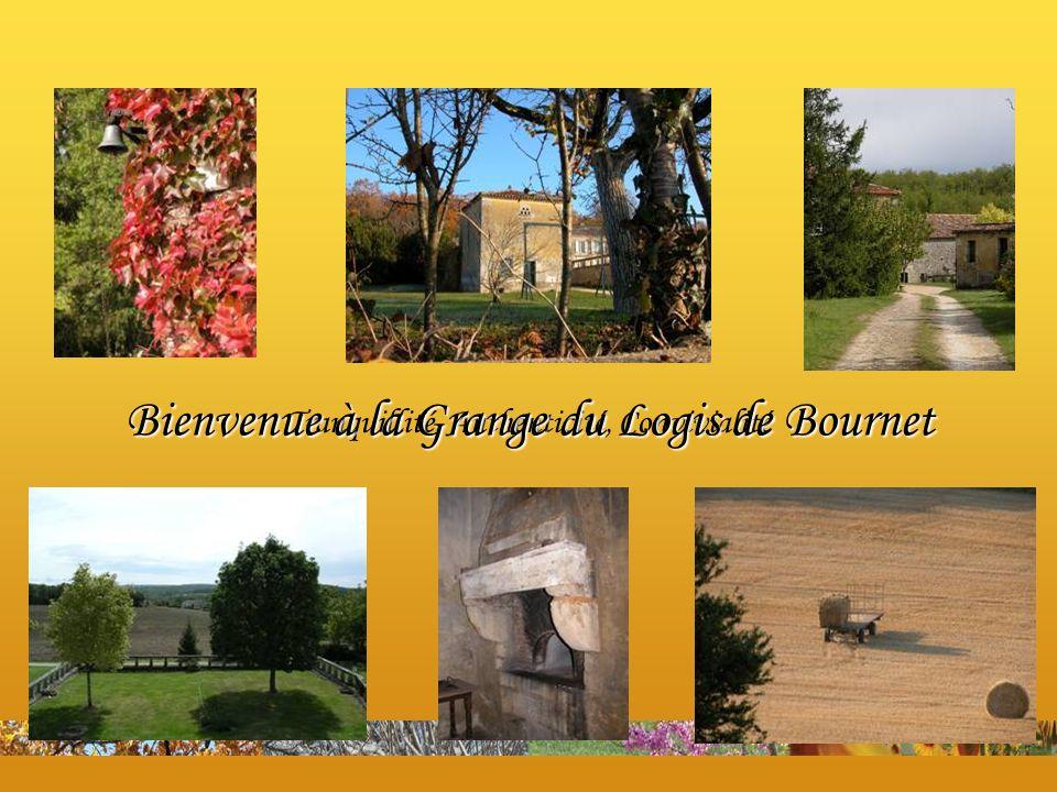 Tranquillité, Authenticité, Convivialité Bienvenue à la Grange du Logis de Bournet