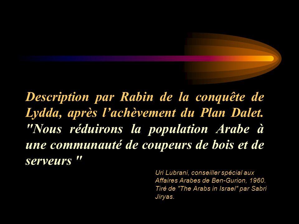 Description par Rabin de la conquête de Lydda, après lachèvement du Plan Dalet.