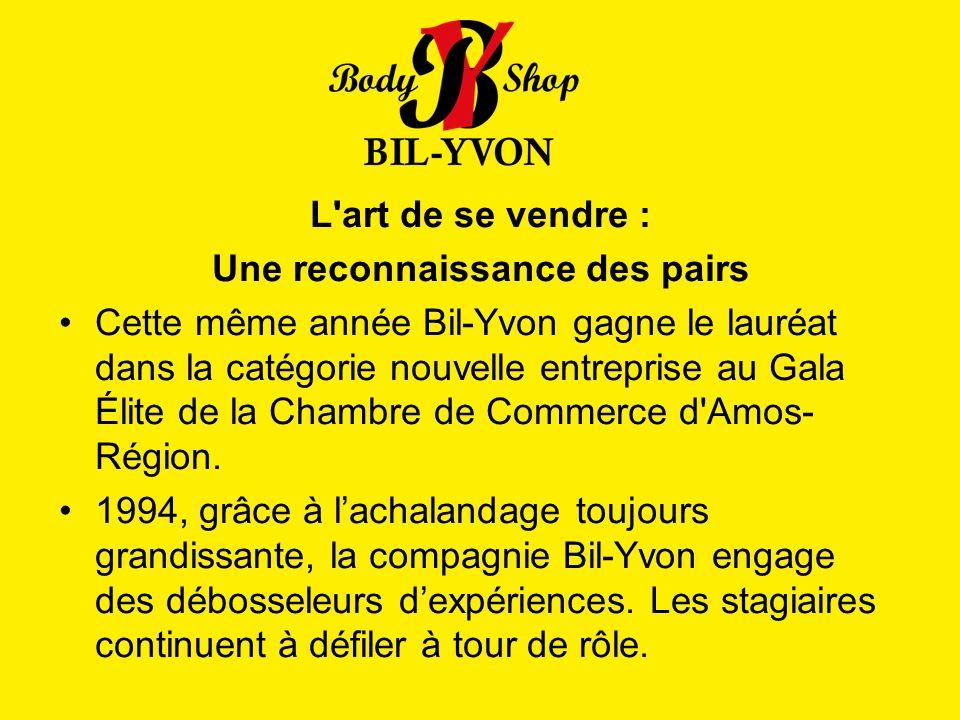 L art de se vendre : Une reconnaissance des pairs Cette même année Bil-Yvon gagne le lauréat dans la catégorie nouvelle entreprise au Gala Élite de la Chambre de Commerce d Amos- Région.