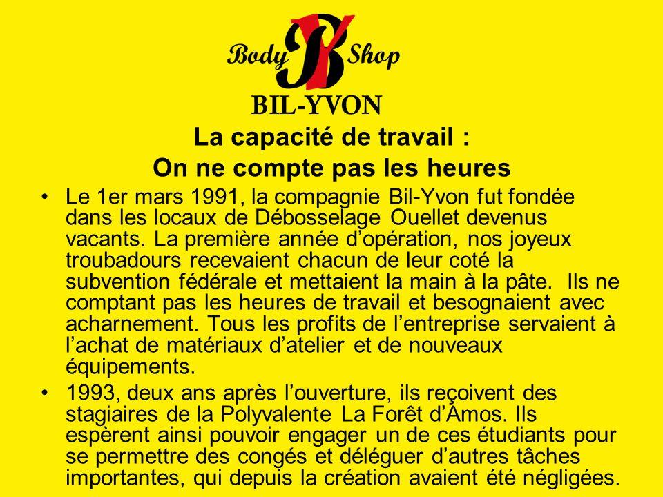 La capacité de travail : On ne compte pas les heures Le 1er mars 1991, la compagnie Bil-Yvon fut fondée dans les locaux de Débosselage Ouellet devenus