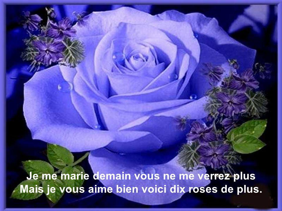 Un jour en préparant son éternel bouquet Elle a dit gentiment: vous savez je m'en vais