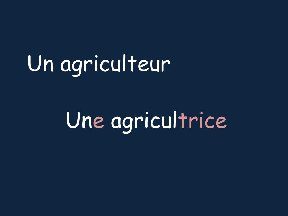 Un agriculteur Une agricultrice