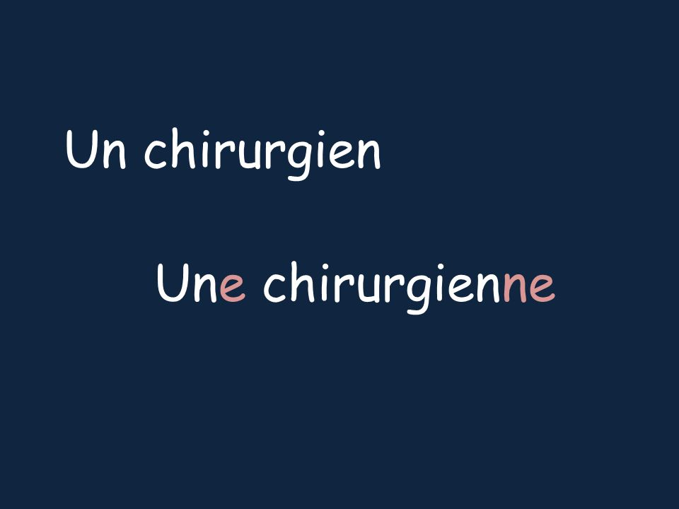 Un chirurgien Une chirurgienne