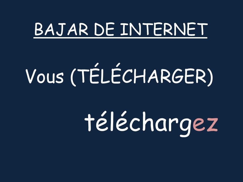 Vous (TÉLÉCHARGER) BAJAR DE INTERNET téléchargez