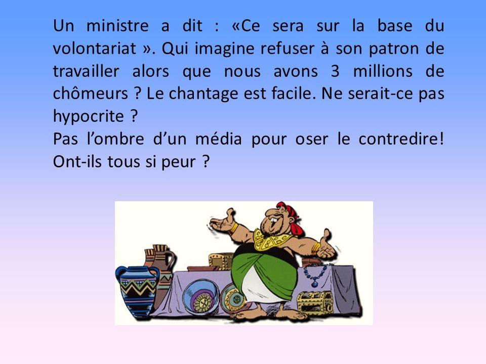 Un ministre a dit : «Ce sera sur la base du volontariat ».