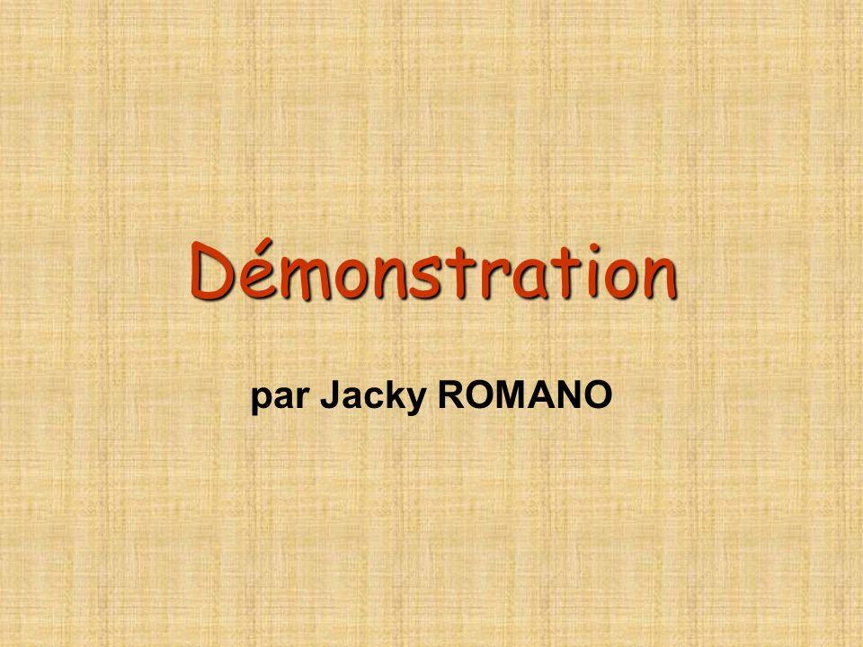 Démonstration par Jacky ROMANO