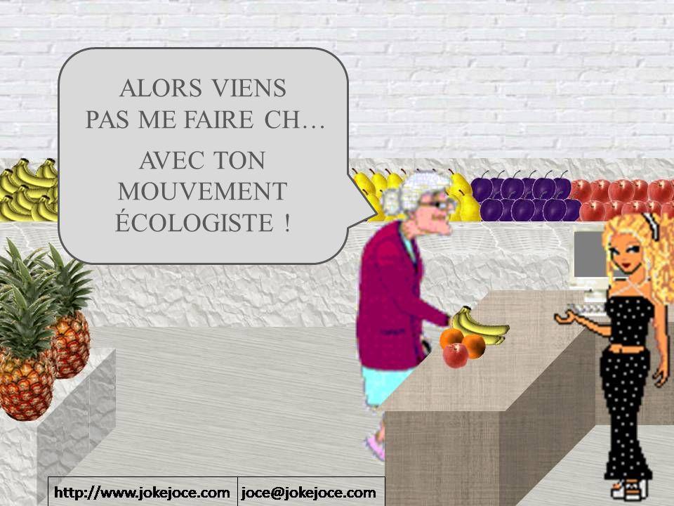 ALORS VIENS PAS ME FAIRE CH… AVEC TON MOUVEMENT ÉCOLOGISTE !