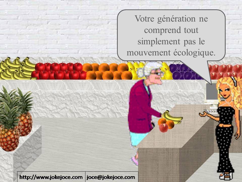 Votre génération ne comprend tout simplement pas le mouvement écologique.