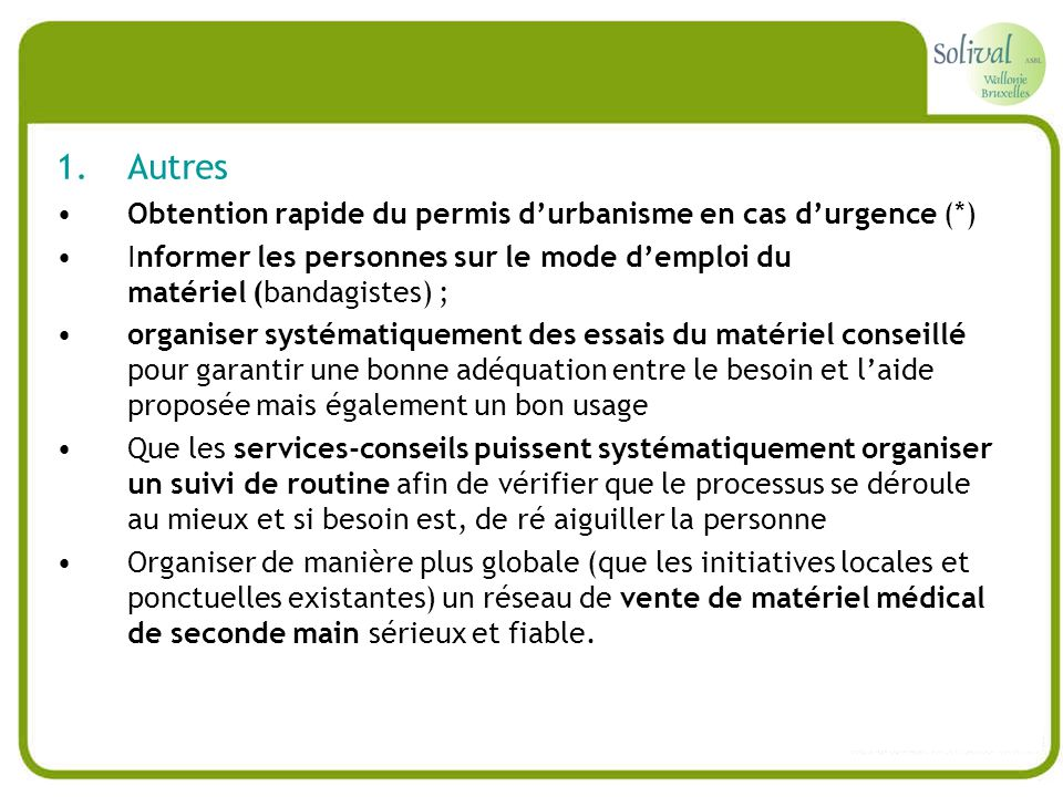 1.Autres Obtention rapide du permis durbanisme en cas durgence (*) Informer les personnes sur le mode demploi du matériel (bandagistes) ; organiser sy
